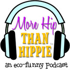More Hip Than Hippie Podcast show