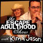 Escape Adulthood with Kim & Jason » EA Show show