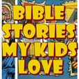 Bible Stories My Kids Love show