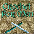 Welcome to Crochet For Men! show