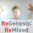 ReGenesis : ReMixed show