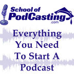 School of Podcasting - Learn to Plan, Start, and Grow Your Podcast show