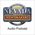 Nevada NewsMakers Audio Podcast show