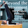 Beyond the Movement: The Pilates Podcast show