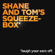 Shane and Tom's Squeezebox show