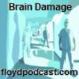 Brain Damage at floydpodcast.com show