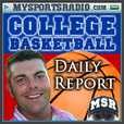 MSR COLLEGE BASKETBALL PODCAST - NCAA Basketball Daily Report on MySportsRadio.com the Sports Podcast Network show