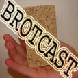Brotcast show