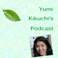 Yumi Kikuchi's Blog and Podcast show