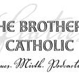 The Brothers Catholic show