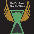 """""""The Podshow About Nothing"""" show"""