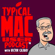 Typical Mac User Podcast show