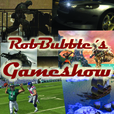 Rob Bubble´s Gameshow show