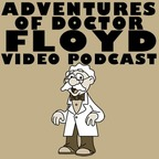 Adventures Of Dr. Floyd Video Podcast show