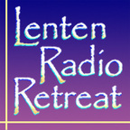 Lenten Radio Retreat show
