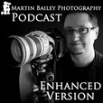 The Martin Bailey Photography Podcast (Enhanced) show
