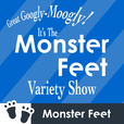 The Monster Feet Variety Show show