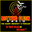 """Rotting Flesh Radio """"The Halloween, Haunted House and Horror Industry Podcast"""" show"""