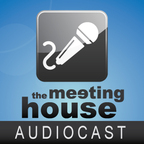 The Meeting House AudioCast show