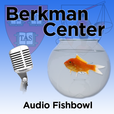 Berkman Klein Center for Internet and Society: Audio Fishbowl show