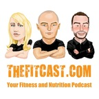 The FitCast: Fitness and Nutrition Podcast show
