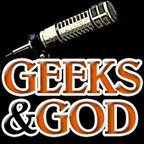 Geeks and God Podcast show