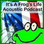 podcast – It's A Frog's Life Acoustic Podcast show