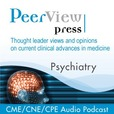 PeerView Psychiatry CME/CNE/CPE Audio Podcast show