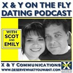 X & Y On The Fly - Dating Podcast | Love | Sex | Relationships show