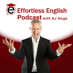 Effortless English Podcast | Learn English with AJ Hoge show