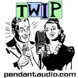 TWIP! Pendant Productions audio drama news show