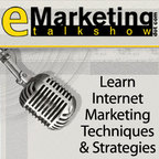 eMarketing Talk Show - Free Internet Marketing Podcast show
