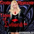 Erotic Hypnosis: Tales of Evilena show