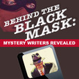 Behind the Black Mask: Mystery Writers Revealed show