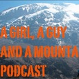 A Girl, A Guy and a Mountain Podcast show