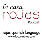 Learn Spanish with La Casa Rojas - magazine by Rojas Spanish Language show