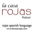 Learn Spanish with La Casa Rojas - magazine by Rojas Spanish Language show