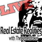 Real Estate Realities With The RebelBroker show