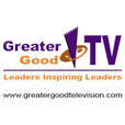 Greater Good TV - Video Podcast show