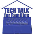 Tech Talk for Families (Enhanced): Technology, toy, and video game news for YOUR family show