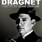 Podcast – The Old Time Dragnet Show With Adam Graham show