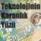 TEKNOLOJİNİN KARANLIK YÜZÜ show