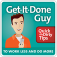 Get-It-Done Guy's Quick and Dirty Tips to Work Less and Do More show