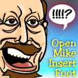 Open Mike, Insert Foot show