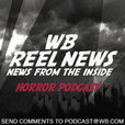 WB Reel News Horror Podcast show