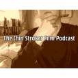 The Chin Stroker Film Podcast show