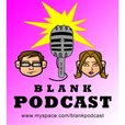 The BLANK Podcast show