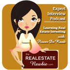 The Real Estate Newbie- Expert Interview Podcast show