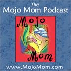 Mojo Mom Podcast show