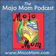 Mojo Mom Podcast show
